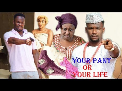 Your Pant Or Your Life Season 1 - Zubby Michael Latest Nollywood Movies.