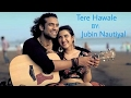 Tere Hawale Jubin Nautiyal | Official Lyrical Video | You Are Awesome