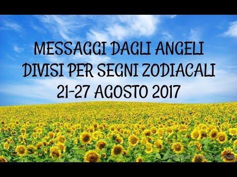 Messaggi Angelici divisi per Segno Zodiacale ★ Settimana dal 21 al 27 agosto 2017