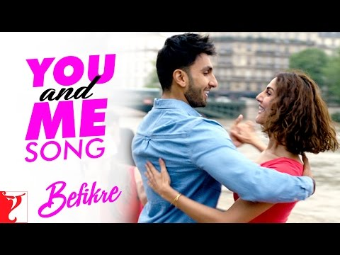 You And Me Song | Befikre | Ranveer Singh | Vaani