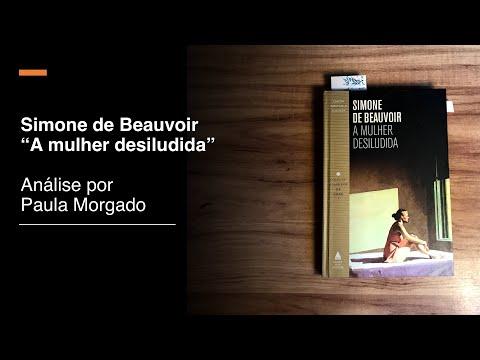 """Simone de Beauvoir """"A Mulher Desiludida"""" [Análise Por Paula Morgado] #FicaEmCasa"""