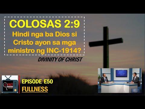 E50   FULLNESS (Hindi ba Dios si Cristo ayon sa Colosas 2:9?)