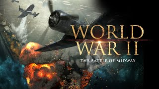 The Second World War: The Battle of Midway. Movie