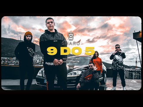 SHARO - 9 DO 5 (Official video) Prod.by Flexin3D