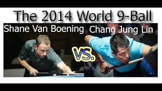 - Shane Van Boening - Vs. - Chang Jung Lin -  The 2014 World 9-Ball Championship