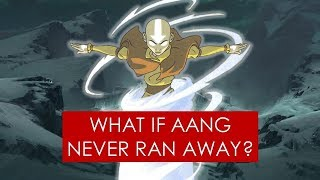 Video What if Aang never ran away? [ Avatar: Alternate History ] MP3, 3GP, MP4, WEBM, AVI, FLV Oktober 2018