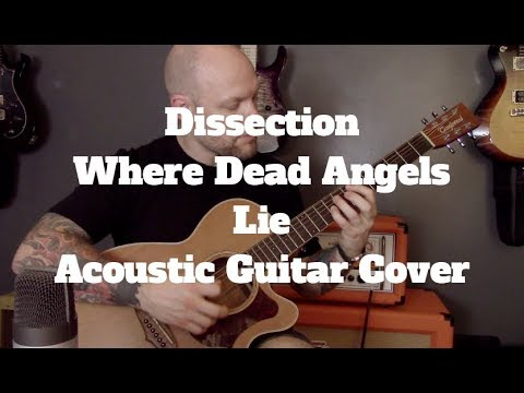 Black Metal On Acoustic Guitar – Dissection – Where Dead Angels Lie