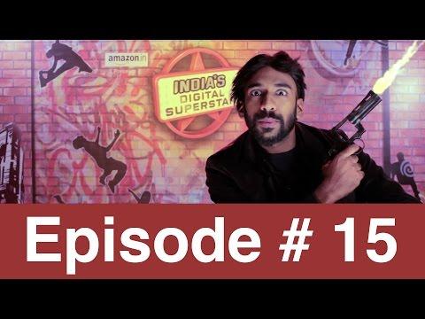 Episode 15 | Villain Special | India's Digital Superstar