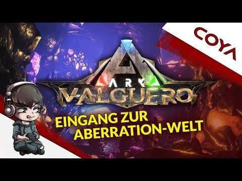 ARK VALGUERO - DER ABERRATION UNTERGRUND • NEUE DLC-MAP FÜR ARK! • ARK Deutsch • German Gameplay