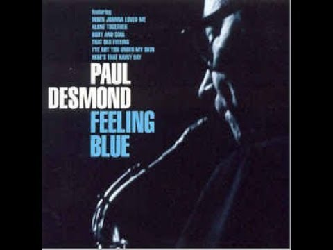 Paul Desmond – Feeling Blue (Full Album)