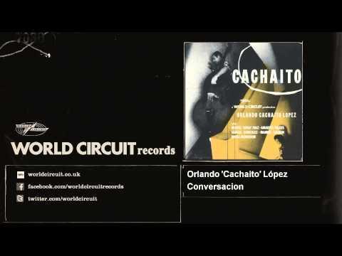 Orlando 'Cachaito' López - Conversacion