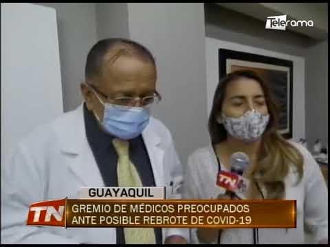 Gremio de médicos preocupados ante posible rebrote de covid-19