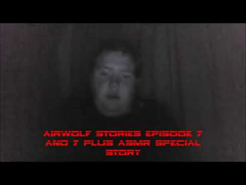 AIRWOLF STORIES EPISODE 6 AND 7 PLUS ASMR SPECIAL