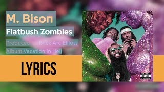 Flatbush Zombies - 'M. BISON' (Lyricsed)