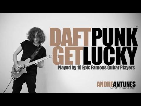 Daft Punk - Get Lucky | Interpretado por 10 Guitarristas famosos