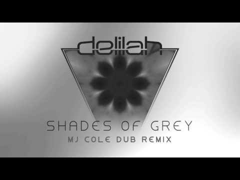 Delilah - Shades of Grey [MJ COLE DUB MIX]