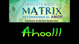 Testimonio de Adriana Guadarrama - Asistente al Taller de Disolviendo la Matrix Retornando al Amor
