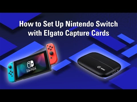 How to Set Up Nintendo Switch with Elgato Capture Cards