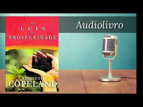As Leis da Prosperidade Kenneth Copeland [audiolivro]