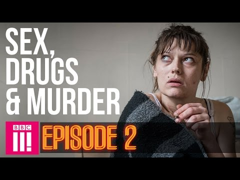 Life And Love Inside Britain's Legal Red Light District | Sex, Drugs & Murder - Episode 2