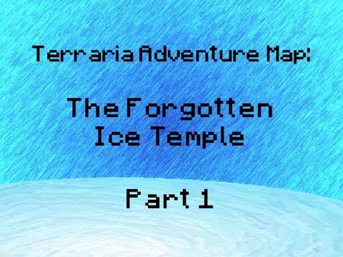 Terraria Adventure Map - The Forgotten Ice Temple! (Part 1)