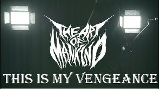 "the Art of Mankind ""This Is My Vengeance"" Music Video"