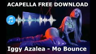 Iggy Azalea - Mo Bounce (Acapella) FREE DOWNLOAD Video