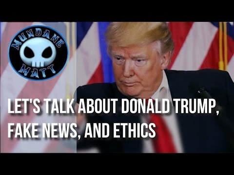 [News] Let's talk about Donald Trump, Fake News, and Ethics