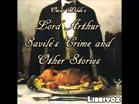 Lord Arthur Savile's Crime and Other Stories (FULL Audiobook)