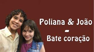 Poliana e João - Bate Coração (Letra) - As Aventuras de Poliana