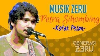 Video Petra Sihombing - Kotak Pesan - Musik Zeru MP3, 3GP, MP4, WEBM, AVI, FLV Oktober 2017