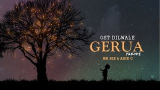 "Video 'Gerua' OST Dilwale Versi Melayu | ""Maruah"" Mr Bie ft Adik C [Parodi] MP3, 3GP, MP4, WEBM, AVI, FLV Oktober 2017"