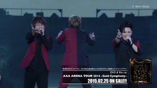 Video AAA / 「Next Stage from『AAA ARENA TOUR 2014 -Gold Symphony-』」 MP3, 3GP, MP4, WEBM, AVI, FLV Juli 2018