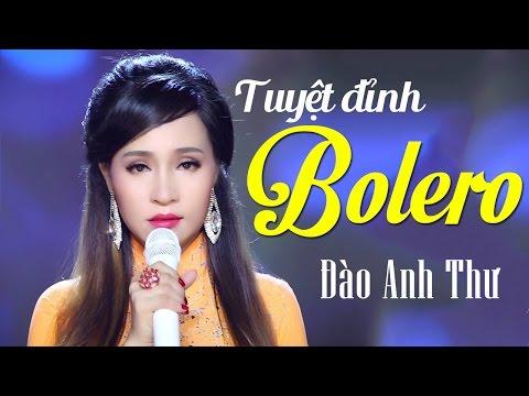 Con Đường Xưa Em Đi - Liên Khúc Bolero Nhạc Vàng Trữ Tình Mới Nhất Ca Sĩ Đào Anh Thư - Thời lượng: 40:51.