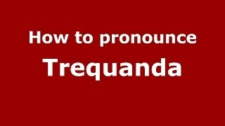 Trequanda Italy  City pictures : How to pronounce Trequanda (Italian/Italy) - PronounceNames.com