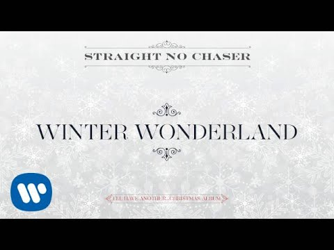 Straight No Chaser - Winter Wonderland [Official Audio]