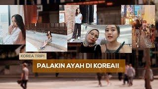 Video SALSHABILLA #VLOG - PALAKIN AYAH DI KOREA!! (KOREA PART 2) MP3, 3GP, MP4, WEBM, AVI, FLV Januari 2019