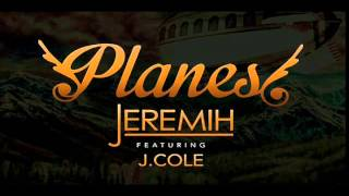 Video Jeremih ft. J.Cole - Planes (Clean) MP3, 3GP, MP4, WEBM, AVI, FLV Agustus 2018