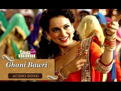 Video Ghani Bawri (Kangana Version) | Tanu Weds Manu Returns | Kangana Ranaut download in MP3, 3GP, MP4, WEBM, AVI, FLV January 2017