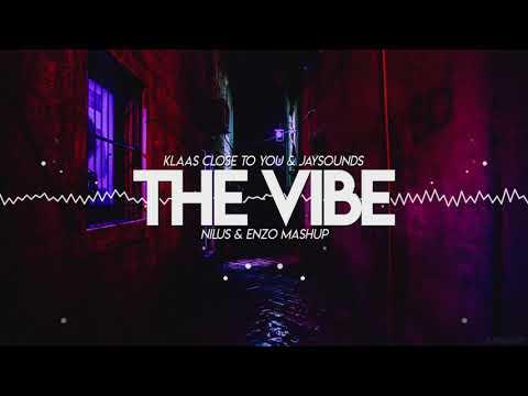 Klaas x Jaysounds - The Vibe (NILUS & ENZO Mashup)
