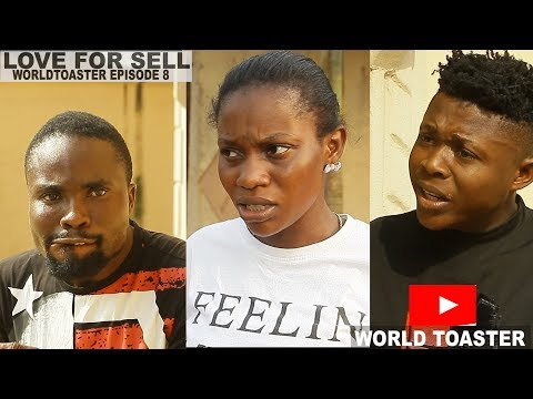Download WORLD TOASTER - LOVE FOR SELL ( EPISODE 8 )