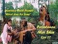 Perjalanan Mei Shin Episode 17 Quot Matinya Patih Nambi Wirot Dan Ra Semi Quot