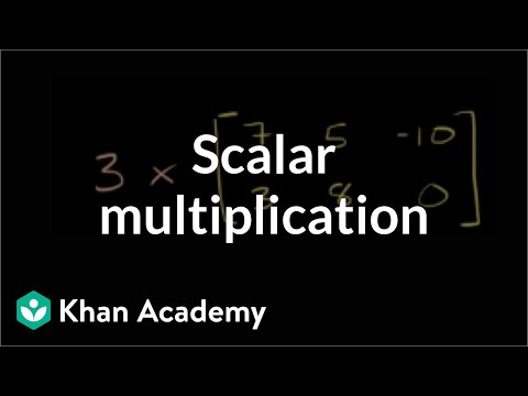 Multiplying Matrices By Scalars Video Khan Academy