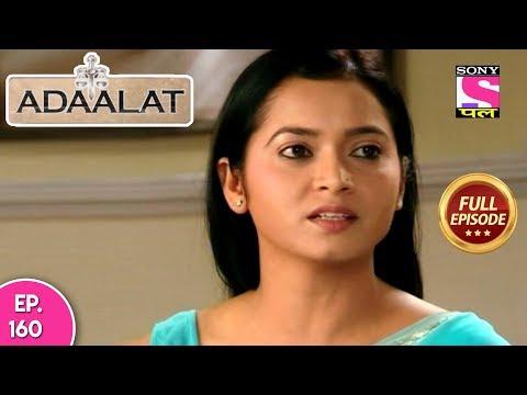 Adaalat - Full Episode 160 - 16th June, 2018
