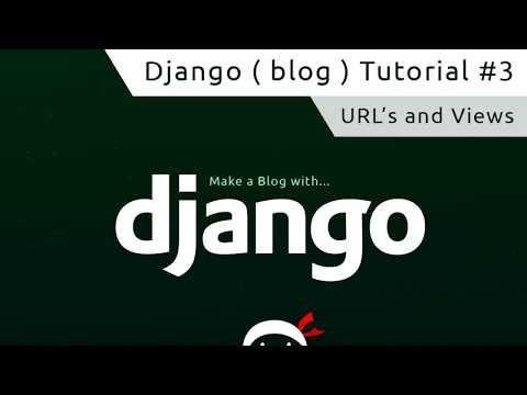 Django Tutorial #3 - URLs and Views