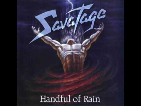 savatage - Savatage - 3. Chance - Handful of Rain He was standing all alone Trying to find the words to say When every prayer he ever prayed Was gone And the dreams he'...