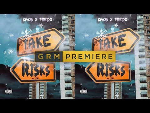 Kaos x Fredo – Take Risks [Audio] | GRM Daily