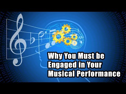 Why must performers be engaged in their performance?