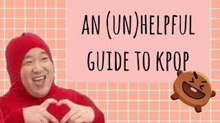 Video an (un)helpful guide to kpop MP3, 3GP, MP4, WEBM, AVI, FLV April 2019