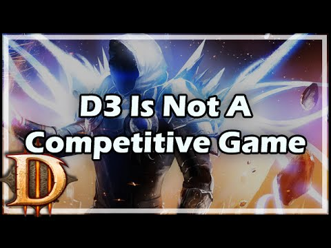 [Diablo 3] D3 Is Not A Competitive Game